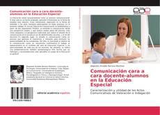 Portada del libro de Comunicación cara a cara docente-alumnos en la Educación Especial