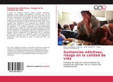 Sustancias adictivas, riesgo en la calidad de vida kitap kapağı