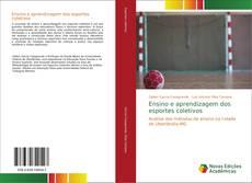 Bookcover of Ensino e aprendizagem dos esportes coletivos
