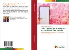Bookcover of Lógica Deôntica e conflitos entre obrigações morais
