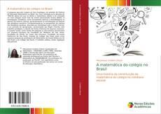 Bookcover of A matemática do colégio no Brasil