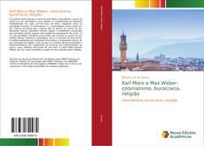 Copertina di Karl Marx e Max Weber: colonialismo, burocracia, religião