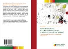 Portada del libro de Transferência de antioxidantes de frutas brasileiras para água potável
