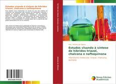 Bookcover of Estudos visando à síntese de híbridos triazol, chalcona e naftoquinona