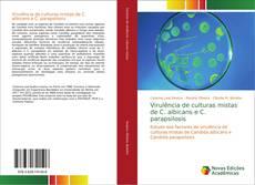 Bookcover of Virulência de culturas mistas de C. albicans e C. parapsilosis
