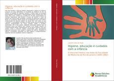 Bookcover of Higiene, educação e cuidados com a infância