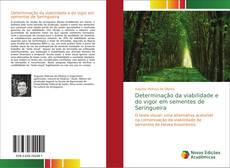 Capa do livro de Determinação da viabilidade e do vigor em sementes de Seringueira