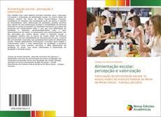 Bookcover of Alimentação escolar: percepção e valorização