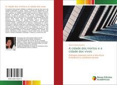 Bookcover of A cidade dos mortos e a cidade dos vivos