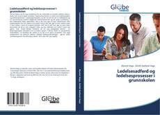 Обложка Ledelsesadferd og ledelsesprosesser i grunnskolen