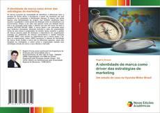 Bookcover of A identidade de marca como driver das estratégias de marketing