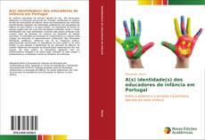 Bookcover of A(s) identidade(s) dos educadores de infância em Portugal