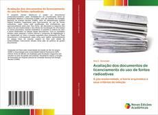 Borítókép a  Avaliação dos documentos de licenciamento do uso de fontes radioativas - hoz