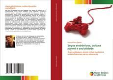 Bookcover of Jogos eletrônicos, cultura juvenil e socialidade