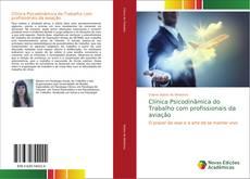Bookcover of Clínica Psicodinâmica do Trabalho com profissionais da aviação