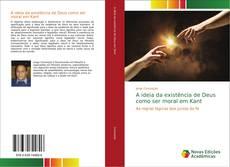 Couverture de A ideia da existência de Deus como ser moral em Kant