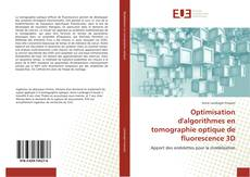 Portada del libro de Optimisation d'algorithmes en tomographie optique de fluorescence 3D