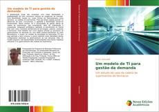 Capa do livro de Um modelo de TI para gestão da demanda