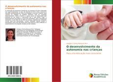 Copertina di O desenvolvimento da autonomia nas crianças