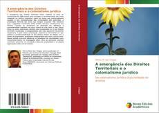 Capa do livro de A emergência dos Direitos Territoriais e o colonialismo jurídico