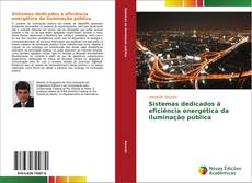 Bookcover of Sistemas dedicados à eficiência energética da iluminação pública