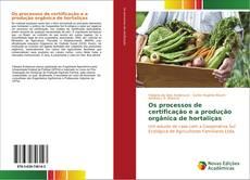 Capa do livro de Os processos de certificação e a produção orgânica de hortaliças