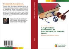 Capa do livro de A legitimidade democrática da judicialização do direito à saúde