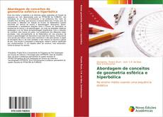 Abordagem de conceitos de geometria esférica e hiperbólica kitap kapağı