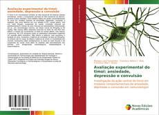 Capa do livro de Avaliação experimental do timol: ansiedade, depressão e convulsão