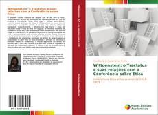 Bookcover of Wittgenstein: o Tractatus e suas relações com a Conferência sobre Ética
