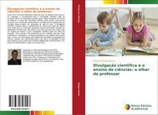 Capa do livro de Divulgação científica e o ensino de ciências: o olhar do professor