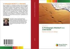 Couverture de A Pedagogia Waldorf e a Liberdade