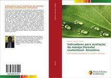 Bookcover of Indicadores para avaliação do manejo florestal sustentável- Amazônia
