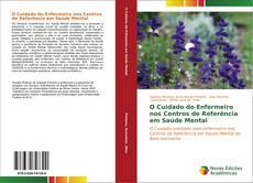 Bookcover of O Cuidado do Enfermeiro nos Centros de Referência em Saúde Mental