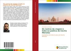 Bookcover of Os rastros da viagem à Índia na poética de Cecília Meireles