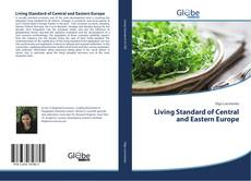 Bookcover of Living Standard of Central and Eastern Europe
