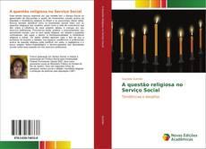 Bookcover of A questão religiosa no Serviço Social
