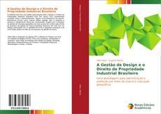 Bookcover of A Gestão de Design e o Direito de Propriedade Industrial Brasileiro