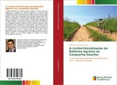 Buchcover von A (re)territorialização da Reforma Agrária na Campanha Gaúcha:
