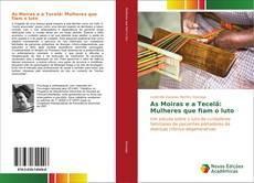 Bookcover of As Moiras e a Tecelã: Mulheres que fiam o luto