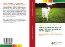 """Capa do livro de """"Efeito do GDF-9 e do FSH sobre folículos pré-antrais (FOPA) caprinos"""""""