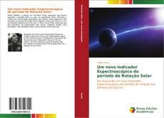 Bookcover of Um novo Indicador Espectroscópico do período de Rotação Solar
