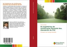 Bookcover of As trajetórias da certificação florestal dos standards do FSC