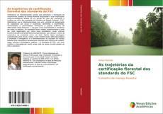 Bookcover of As trajetórias da certificação florestal dos standards do FSC