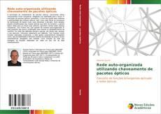 Capa do livro de Rede auto-organizada utilizando chaveamento de pacotes ópticos