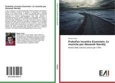 Bookcover of Prokof'ev incontra Eisenstein. Le musiche per Alexandr Nevskij