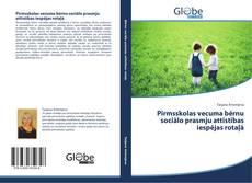 Bookcover of Pirmsskolas vecuma bērnu sociālo prasmju attīstības iespējas rotaļā