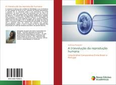 Borítókép a  A (r)evolução da reprodução humana - hoz