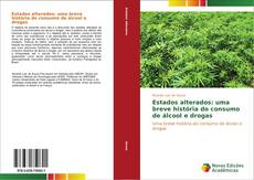 Capa do livro de Estados alterados: uma breve história do consumo de álcool e drogas
