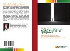 """Buchcover von Violência do Estado nas favelas: Quem são os """"perigosos""""?"""
